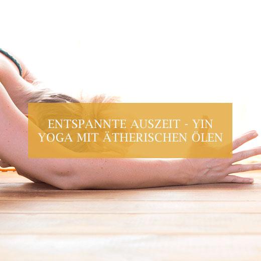 Entsapnnte-Auszeit---Yin-Yoga-mit-aetherischen-Oelen